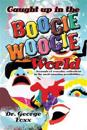 Caught Up in the Boogie Woogie World