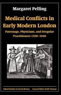 Medical Conflicts in Early Modern London