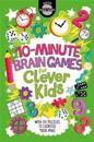 10-Minute Brain Games for Clever Kids®