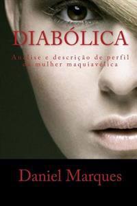 Diabolica: Analise E Descricao de Perfil Da Mulher Maquiavelica