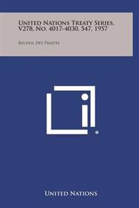 United Nations Treaty Series, V278, No. 4017-4030, 547, 1957: Recueil Des Traites