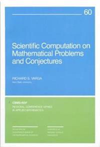 Scientific Computation on Mathematical Problems and Conjectures