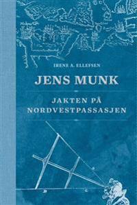 Jens Munk - Irene A. Ellefsen | Inprintwriters.org