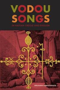 Vodou Songs in Haitian Creole and English / Chante Vodou an Kreyol Ayisyen ak angle