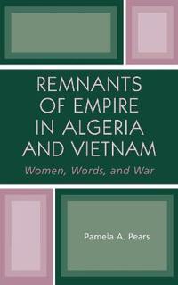 Remnants Of Empire In Algeria And Vietnam