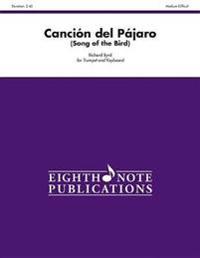 Cancion del Pajaro (Song of the Bird): (Song of the Bird), Part(s)