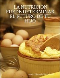 La Nutricia'n Puede Determinar El Futuro De Tu Hijo
