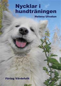 Nycklar i hundträningen - Helena Ulvatun   Laserbodysculptingpittsburgh.com