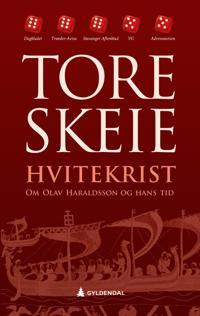 Hvitekrist; om Olav Haraldsson og hans tid - Tore Skeie pdf epub