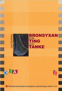 Bronsyxan som ting och tanke i skandinavisk senneolitikum och äldre bronsålder - Leif Karlenby pdf epub