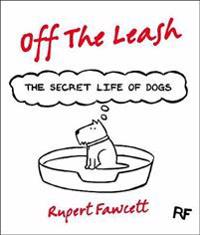 Off The Leash: The Secret Life of Dogs