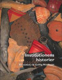 Institutionens historier : en vänbok till Gullög Nordquist - Erika Weiberg, Susanne Carlsson, Gunnel Ekroth pdf epub