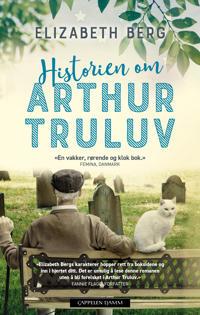 Historien om Arthur Truluv - Elizabeth Berg   Inprintwriters.org