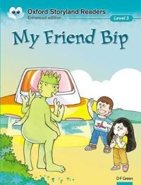 Oxford Storyland Readers Level 3: My Friend Bip