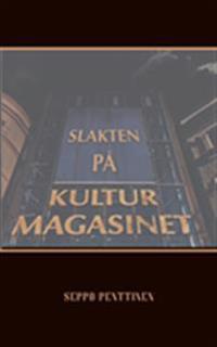Slakten på Kulturmagasinet - Seppo Penttinen   Laserbodysculptingpittsburgh.com