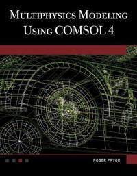 Multiphysics Modeling Using COMSOL 4