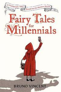 Fairy Tales for Millennials