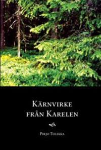Kärnvirke från Karelen