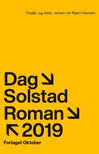 Tredje, og siste, roman om Bjørn Hansen - Dag Solstad | Inprintwriters.org