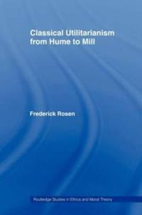 Classical Utilitarianism from Hume to Mill