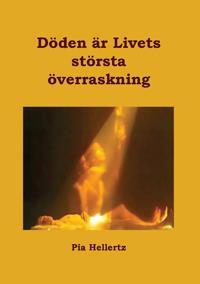 Döden är Livets största överraskning - Pia Hellertz pdf epub