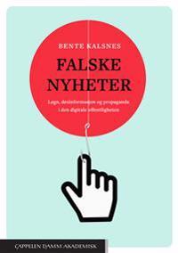 Falske nyheter : løgn, desinformasjon og propaganda i den digitale offentligheten - Bente Kalsnes | Ridgeroadrun.org
