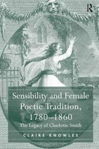 Sensibility and female poetic tradition, 1780-1860 - the legacy of charlott