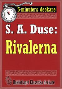 5-minuters deckare. S. A. Duse: Rivalerna. Berättelse. Återutgivning av text från 1916