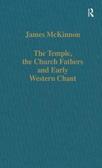 The Temple, the Church Fathers and Early Western Chant