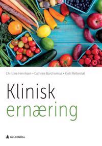Klinisk ernæring - Christine Henriksen, Cathrine Borchsenius, Kjetil Retterstøl | Ridgeroadrun.org