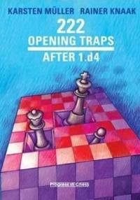 222 Opening Traps After 1.d4: And All Other Moves Except 1.e4