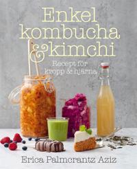 Enkel kombucha och kimchi: recept för kropp & hjärna