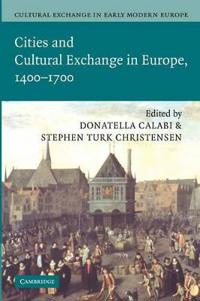 Cities and Cultural Exchange in Europe, 1400 - 1700