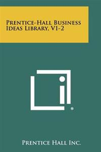 Prentice-Hall Business Ideas Library, V1-2