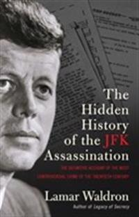 The Hidden History of the JFK Assassination