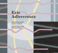 Arkkitehdin kynä kohtaa paperin - Arkitektens penna möter pappret - Eric Adlercreutz pdf epub