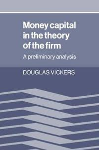 Money Capital in the Theory of the Firm