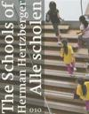 The Schools of Herman Hertzberger / Alle scholen