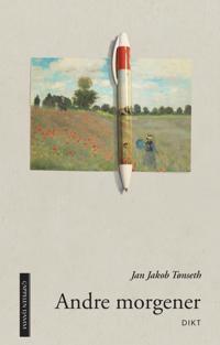 Andre morgener - Jan Jakob Tønseth | Inprintwriters.org