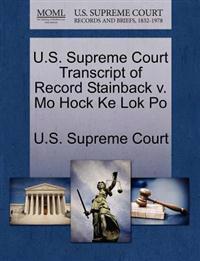 U.S. Supreme Court Transcript of Record Stainback V. Mo Hock Ke Lok Po