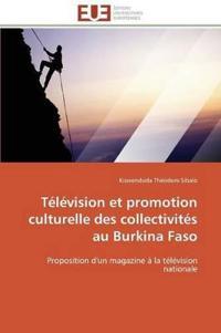 Television Et Promotion Culturelle Des Collectivites Au Burkina Faso
