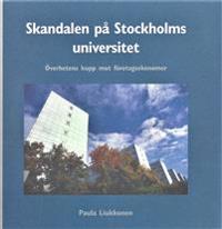 Skandalen på Stockholms universitet : överhetens kupp mot företagsekonomer