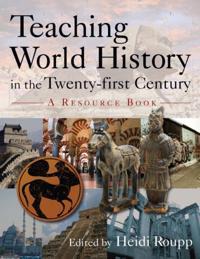 Teaching World History in the Twenty-First Century