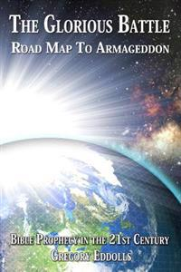 The Glorious Battle: Road Map to Armageddon