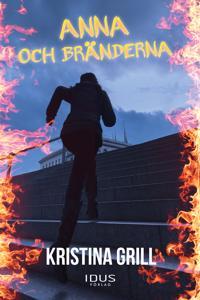 Anna och bränderna - Kristina Grill pdf epub