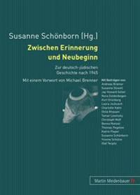 Zwischen Erinnerung Und Neubeginn: Zur Deutsch-Juedischen Geschichte Nach 1945