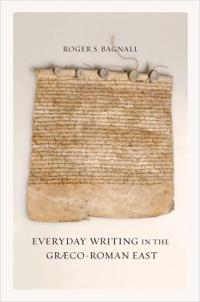 Everyday Writing in the Graeco-Roman East