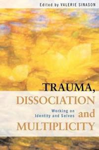 Trauma, Dissociation and Multiplicity