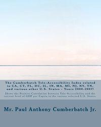 The Cumberbatch Tele-Accesssibility Index Related to CA, Cn, FL, DC, Il, In, Ma, Mi, NJ, NY, TN and Various Other Us States!: Years 2000 - 2007!
