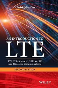 An Introduction to LTE: LTE, LTE-Advanced, SAE, VoLTE and 4G Mobile Communi